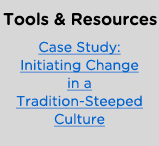 Tools & Resources: Case Study: Initiating Change in a Tradition-Steeped Culture
