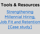 Strengthening Millennial Hiring, Job Fit and Retention [Case study]