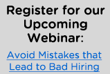 Register for our Upcoming Webinar: Avoid Mistakes that Lead to Bad Hiring
