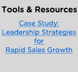 Tools & Resources: Case Study: Leadership Strategies for Rapid Sales Growth