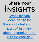 What do you  consider to be the most challenging part of bringing about organizational culture change?